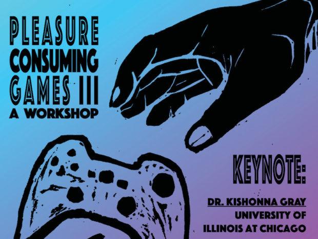Pleasure Consuming Games, April 26, 2019, at Concordia University
